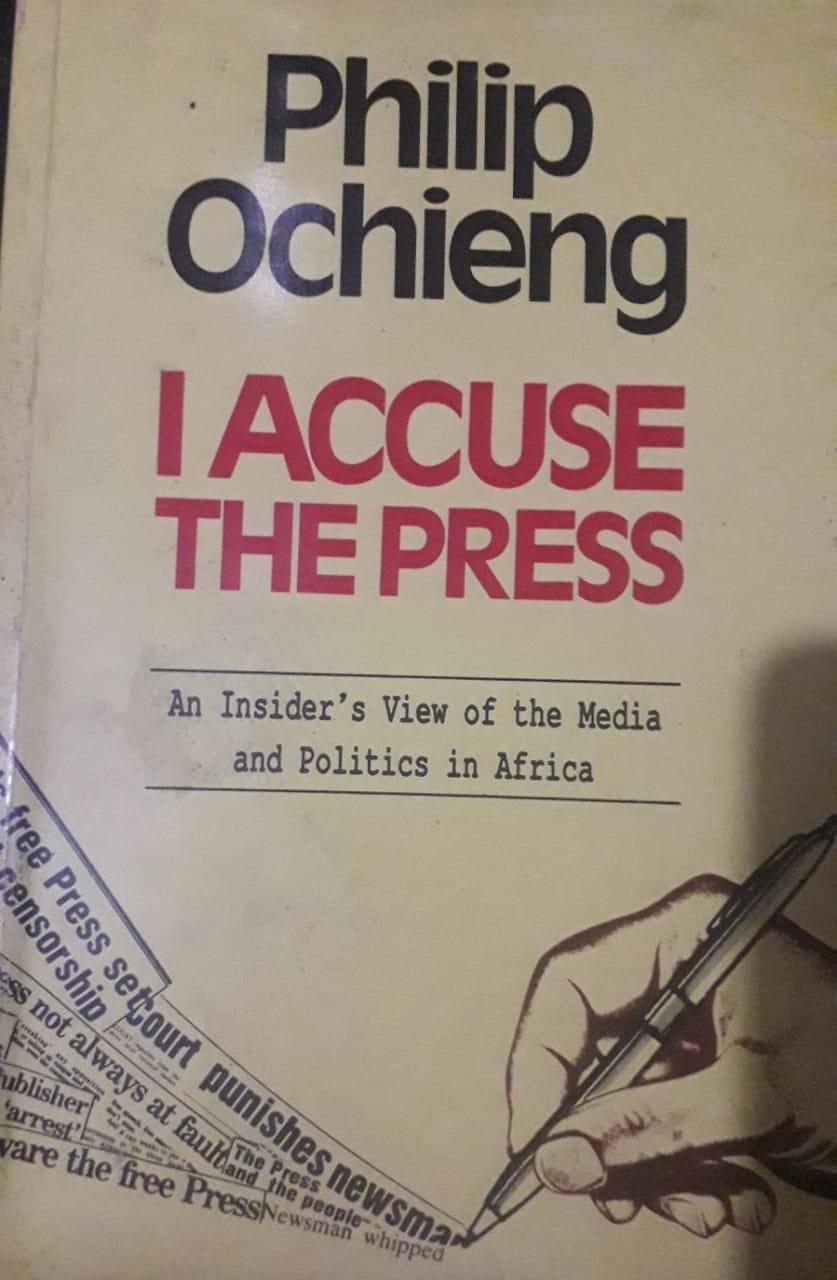 Philip Ochieng Books I accuse the Press
